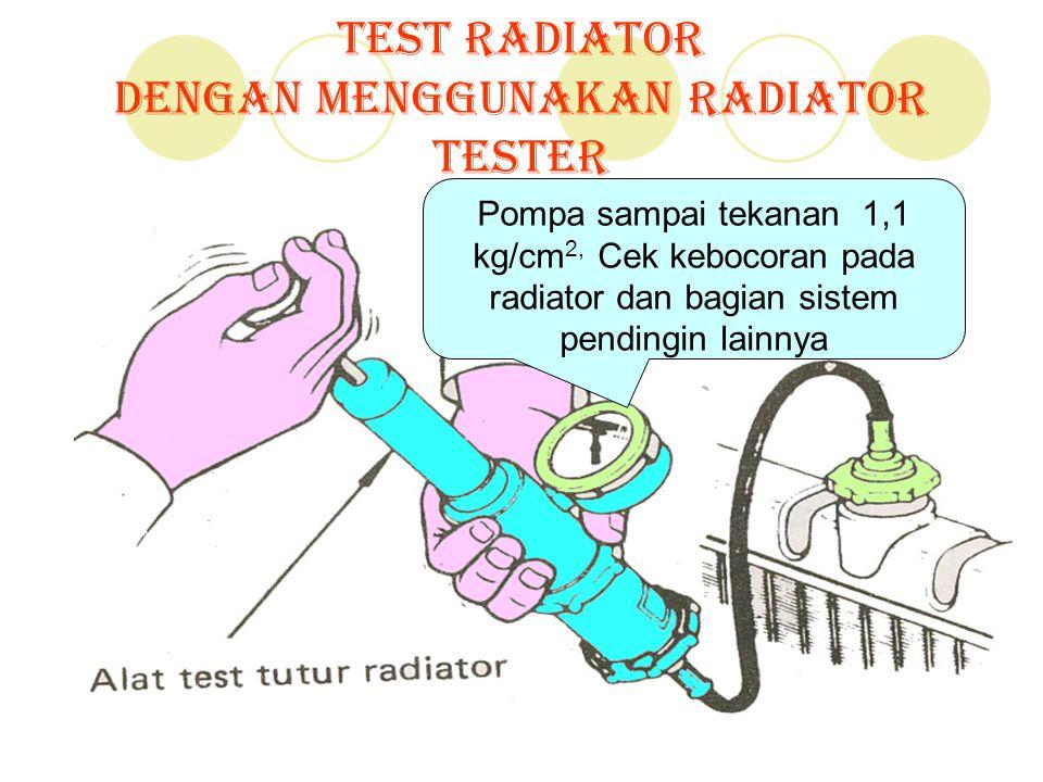 Test Radiator Dengan menggunakan Radiator tester