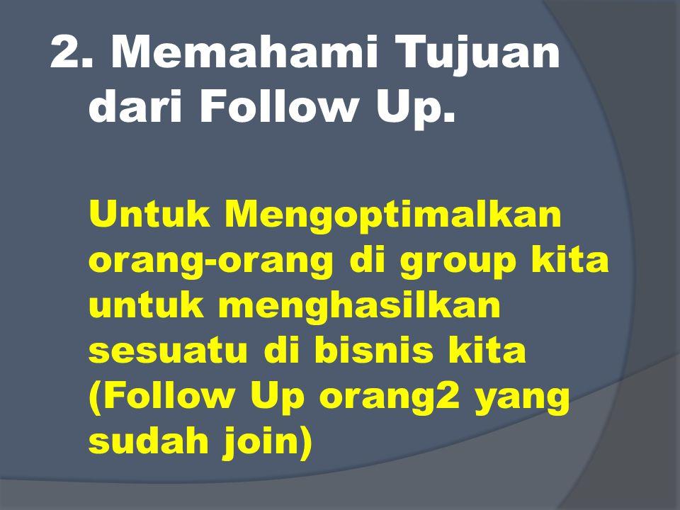 2. Memahami Tujuan dari Follow Up.