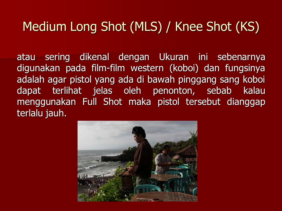 Medium Long Shot (MLS) / Knee Shot (KS)