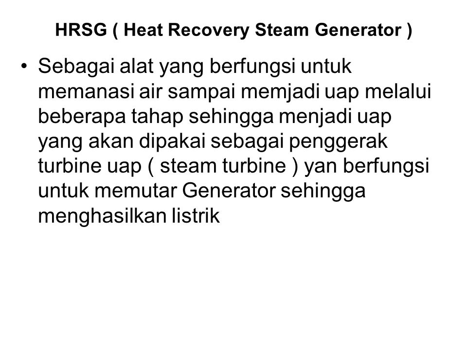 HRSG ( Heat Recovery Steam Generator )