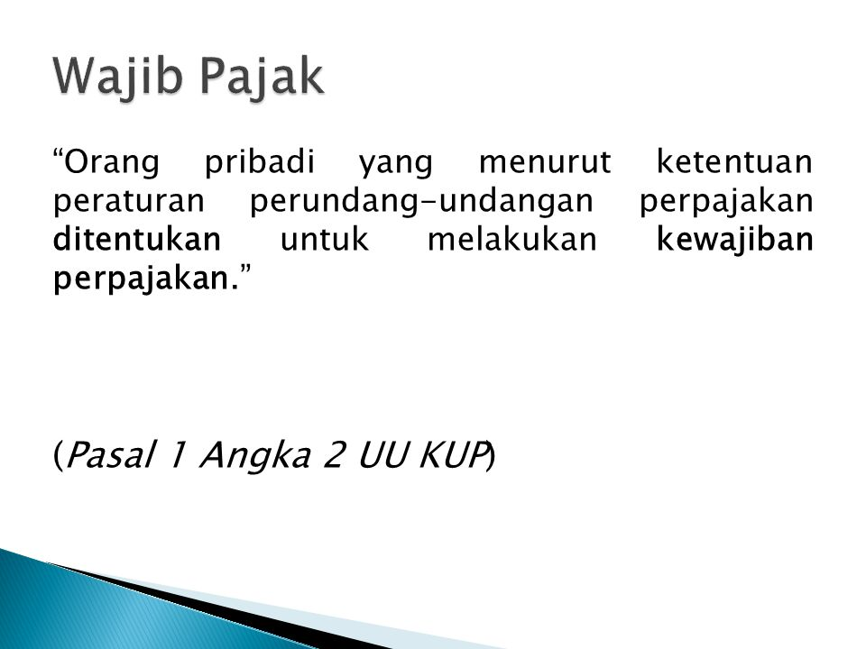 Wajib Pajak (Pasal 1 Angka 2 UU KUP)
