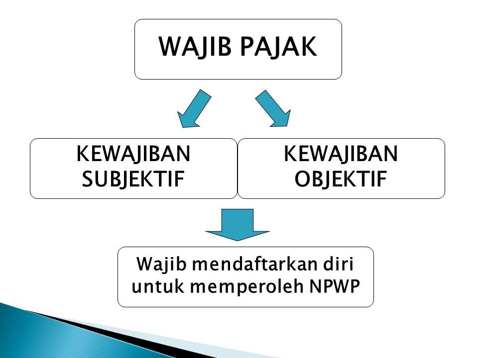 Wajib mendaftarkan diri untuk memperoleh NPWP