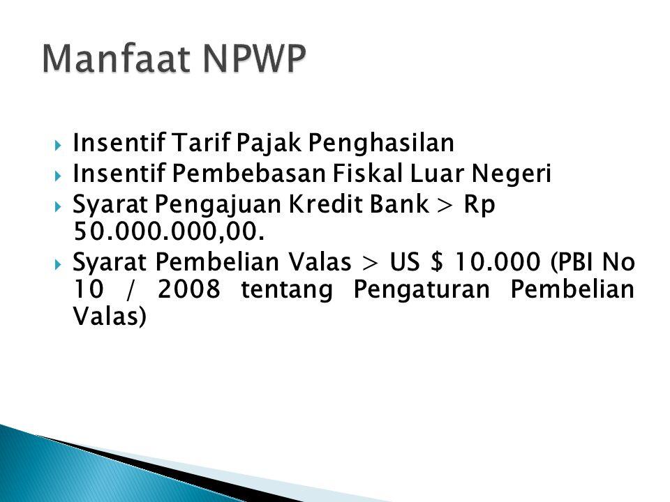 Manfaat NPWP Insentif Tarif Pajak Penghasilan