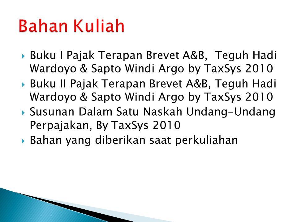 Bahan Kuliah Buku I Pajak Terapan Brevet A&B, Teguh Hadi Wardoyo & Sapto Windi Argo by TaxSys 2010.