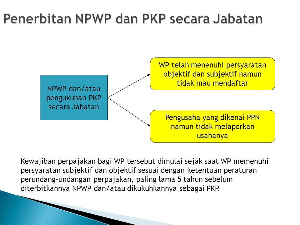 Penerbitan NPWP dan PKP secara Jabatan