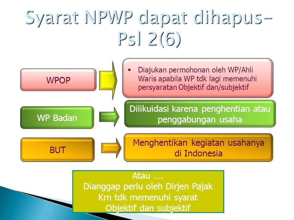 Syarat NPWP dapat dihapus- Psl 2(6)