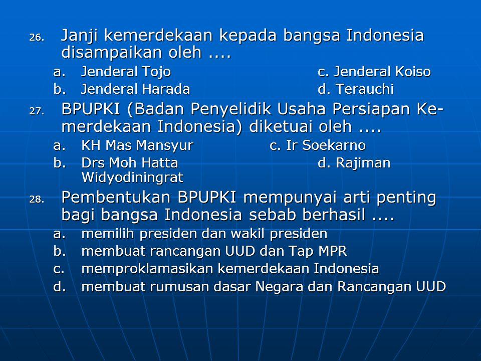 Janji kemerdekaan kepada bangsa Indonesia disampaikan oleh ....