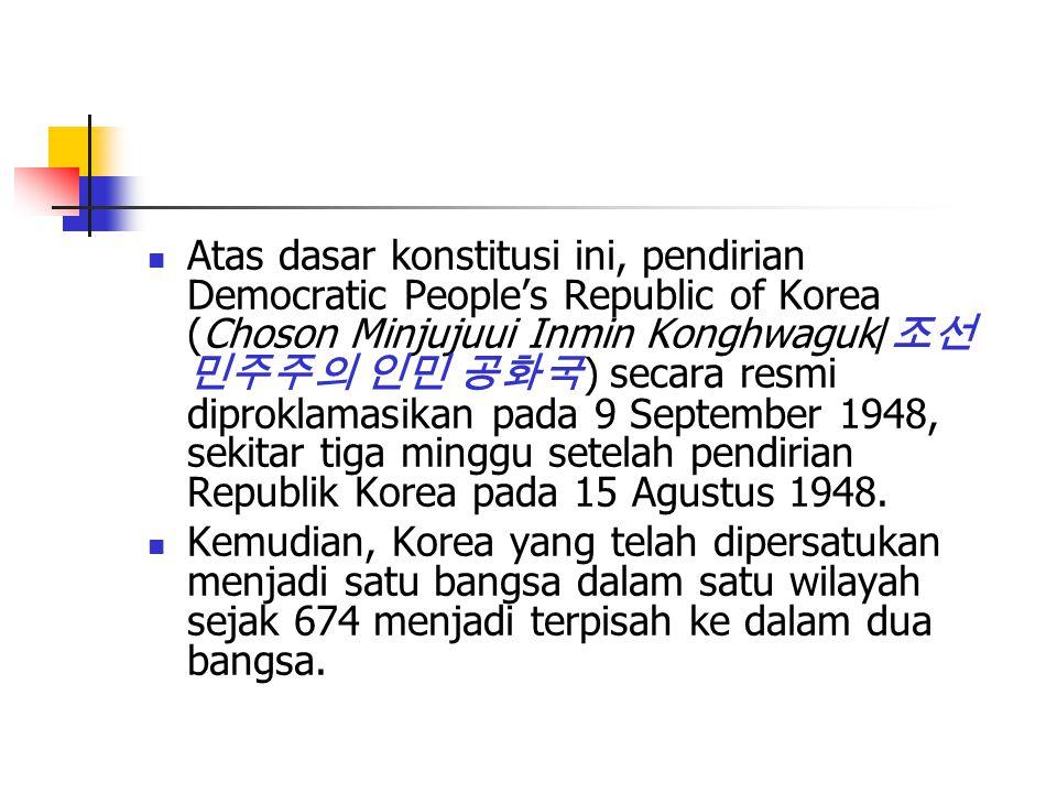 Atas dasar konstitusi ini, pendirian Democratic People's Republic of Korea (Choson Minjujuui Inmin Konghwaguk/조선 민주주의 인민 공화국) secara resmi diproklamasikan pada 9 September 1948, sekitar tiga minggu setelah pendirian Republik Korea pada 15 Agustus 1948.