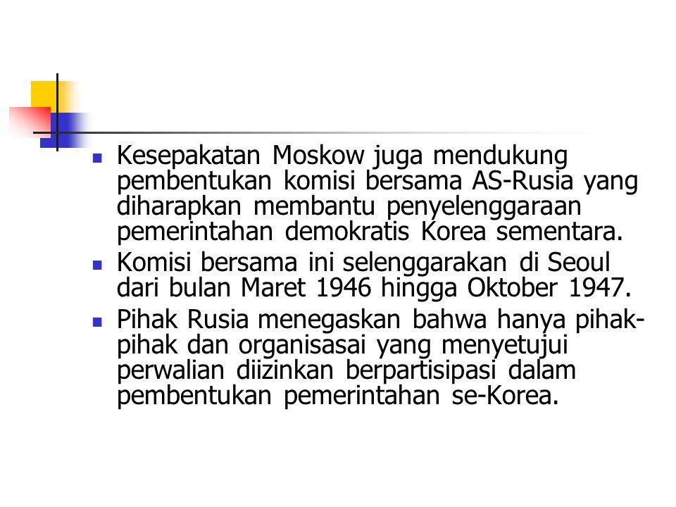 Kesepakatan Moskow juga mendukung pembentukan komisi bersama AS-Rusia yang diharapkan membantu penyelenggaraan pemerintahan demokratis Korea sementara.