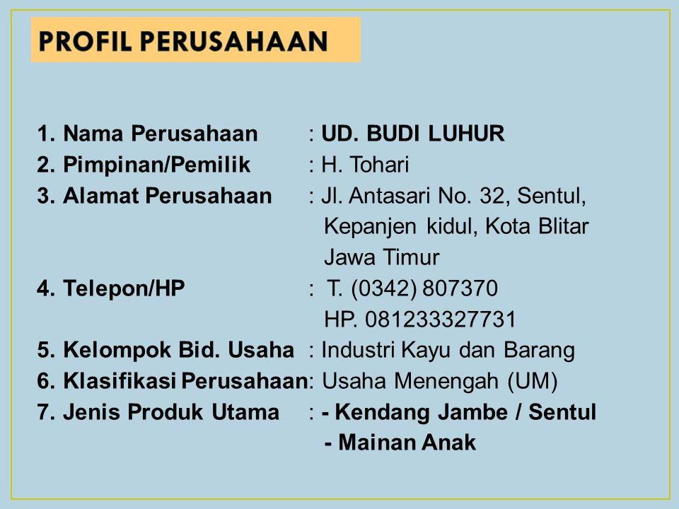 PROFIL PERUSAHAAN Nama Perusahaan : UD. BUDI LUHUR