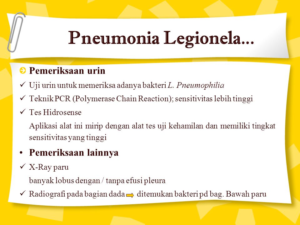 Pneumonia Legionela... Pemeriksaan urin Pemeriksaan lainnya