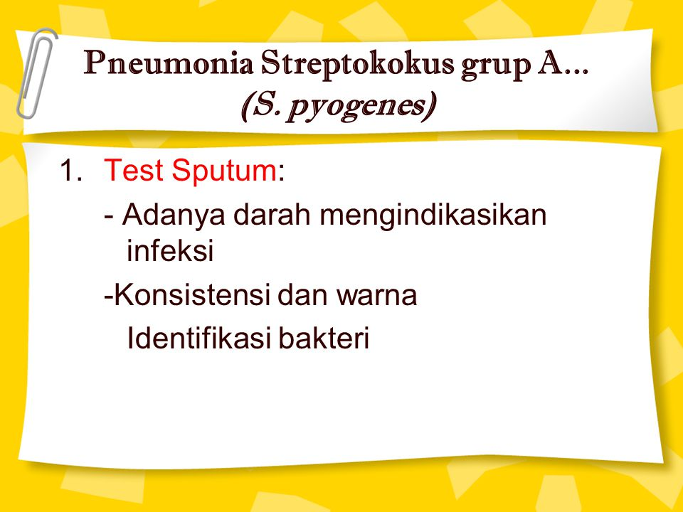 Pneumonia Streptokokus grup A... (S. pyogenes)