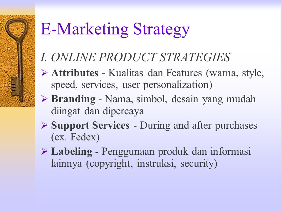 E-Marketing Strategy I. ONLINE PRODUCT STRATEGIES