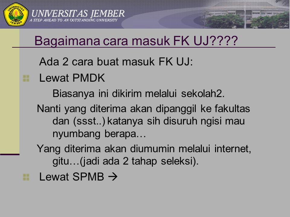 Bagaimana cara masuk FK UJ