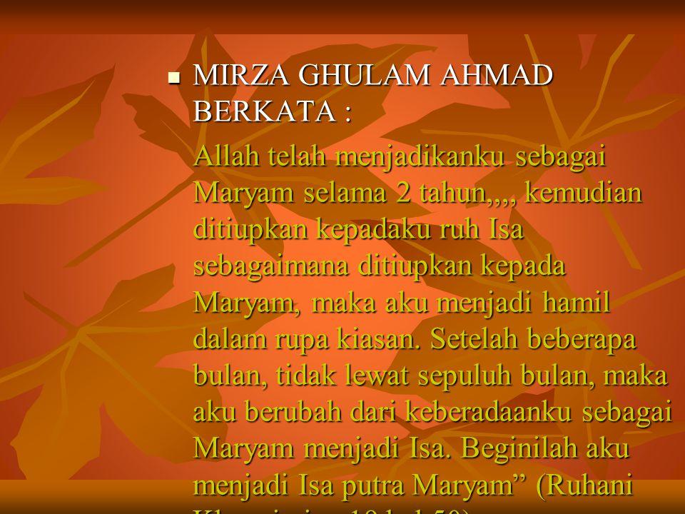 MIRZA GHULAM AHMAD BERKATA :