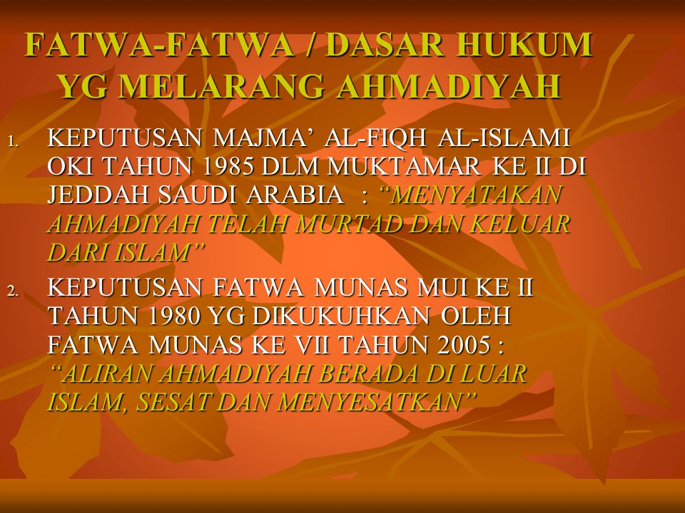 FATWA-FATWA / DASAR HUKUM YG MELARANG AHMADIYAH