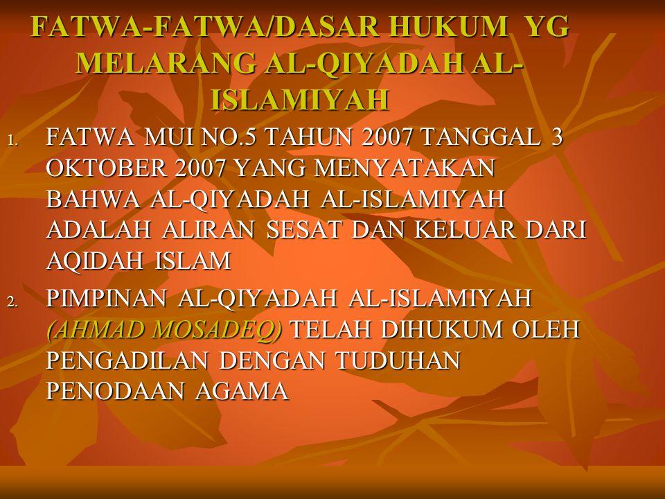 FATWA-FATWA/DASAR HUKUM YG MELARANG AL-QIYADAH AL-ISLAMIYAH