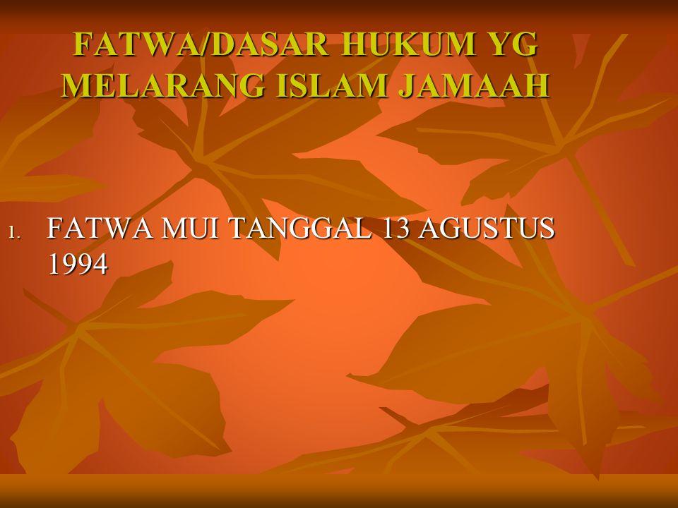 FATWA/DASAR HUKUM YG MELARANG ISLAM JAMAAH