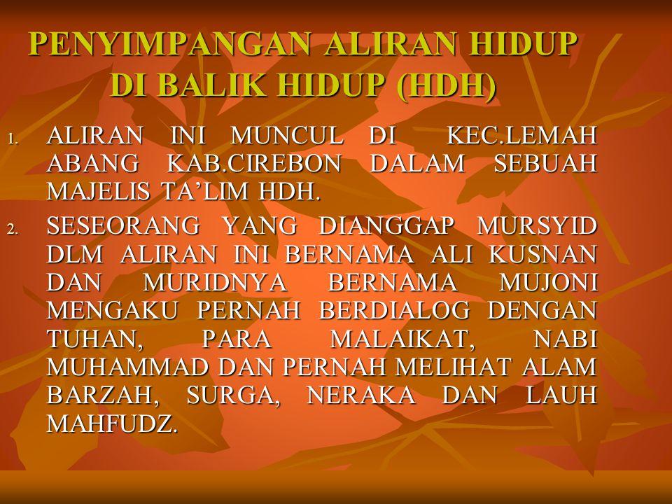 PENYIMPANGAN ALIRAN HIDUP DI BALIK HIDUP (HDH)