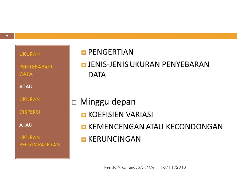 Minggu depan PENGERTIAN JENIS-JENIS UKURAN PENYEBARAN DATA