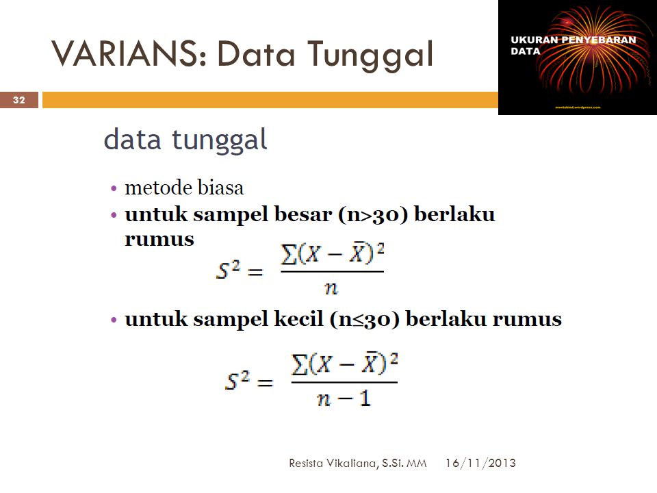 VARIANS: Data Tunggal Resista Vikaliana, S.Si. MM 16/11/2013
