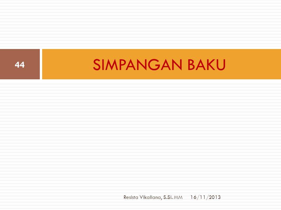 SIMPANGAN BAKU Resista Vikaliana, S.Si. MM 16/11/2013