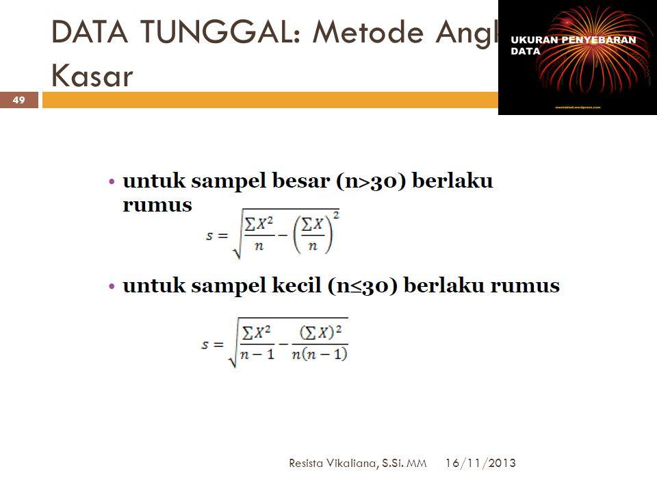 DATA TUNGGAL: Metode Angka Kasar