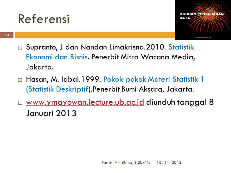 Referensi www.ymayowan.lecture.ub.ac.id diunduh tanggal 8 Januari 2013
