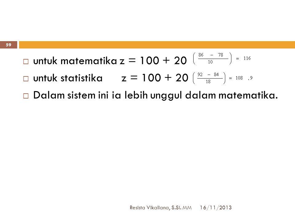 Dalam sistem ini ia lebih unggul dalam matematika.