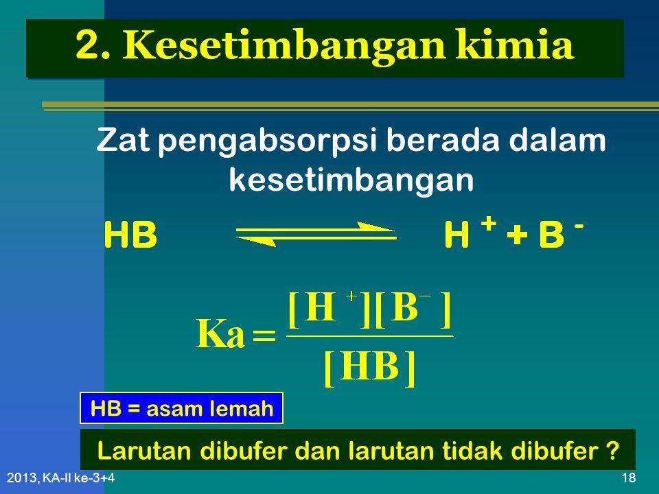 2. Kesetimbangan kimia Zat pengabsorpsi berada dalam kesetimbangan