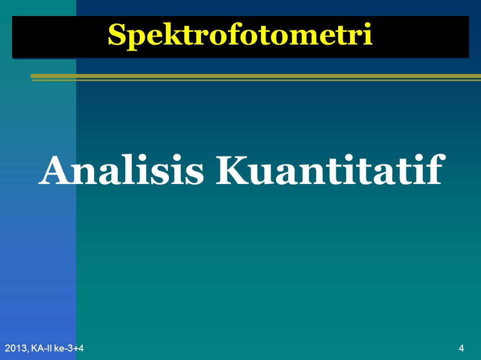 Spektrofotometri Analisis Kuantitatif 2013, KA-II ke-3+4