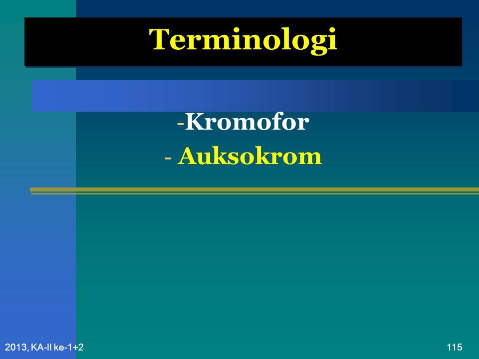 Terminologi Kromofor Auksokrom 2013, KA-II ke-1+2