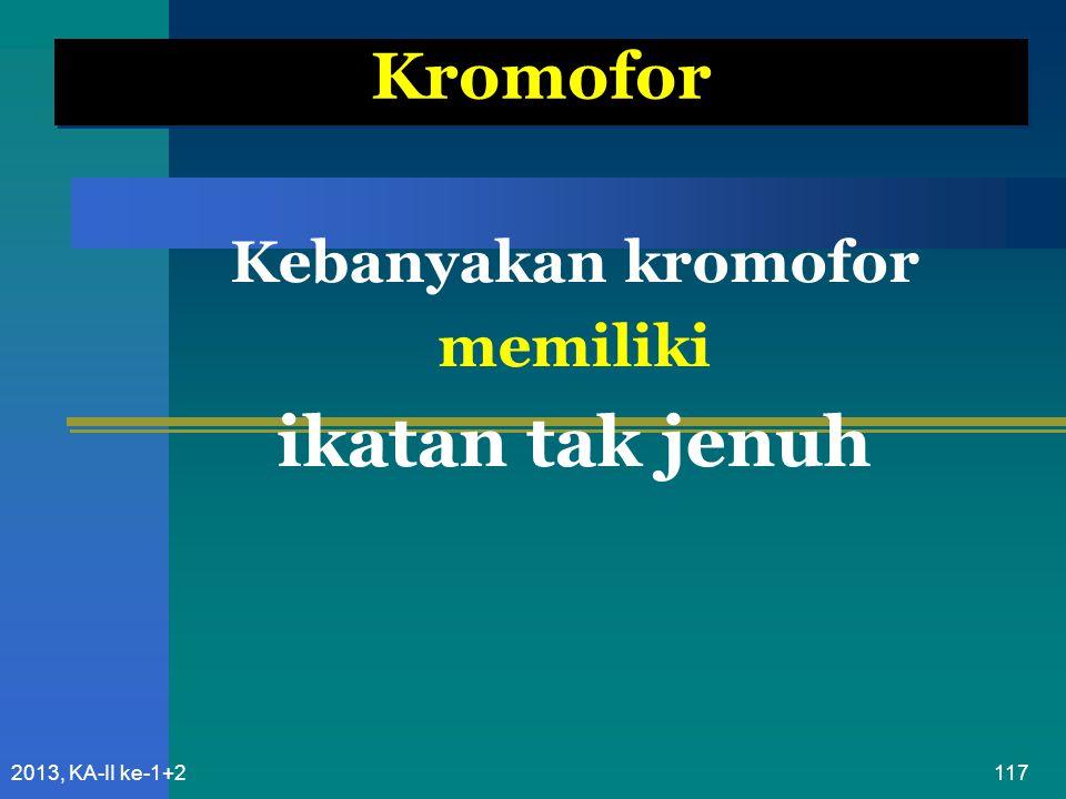 Kebanyakan kromofor memiliki ikatan tak jenuh
