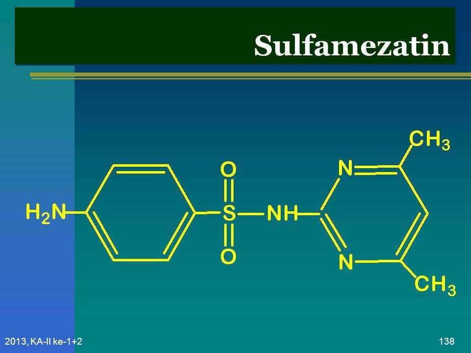 Sulfamezatin 2013, KA-II ke-1+2
