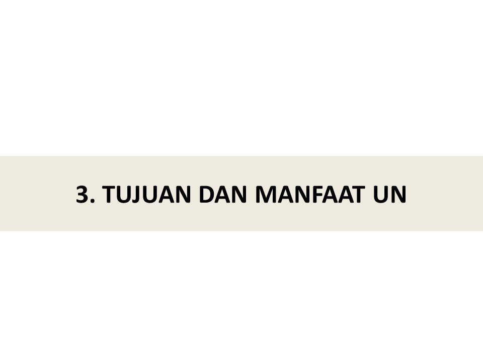 3. TUJUAN DAN MANFAAT UN
