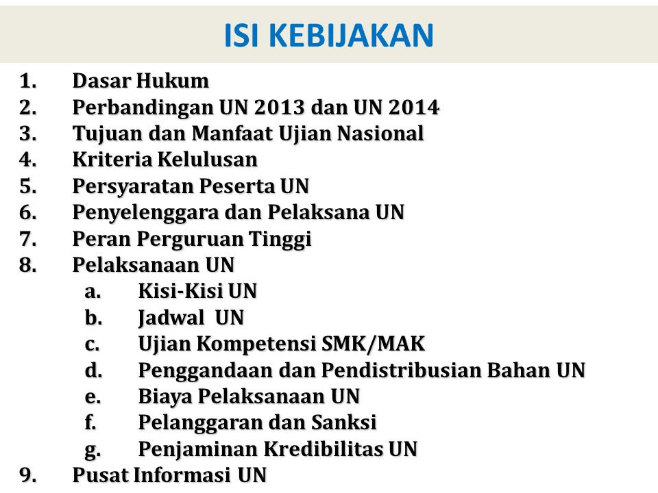 ISI KEBIJAKAN Dasar Hukum Perbandingan UN 2013 dan UN 2014
