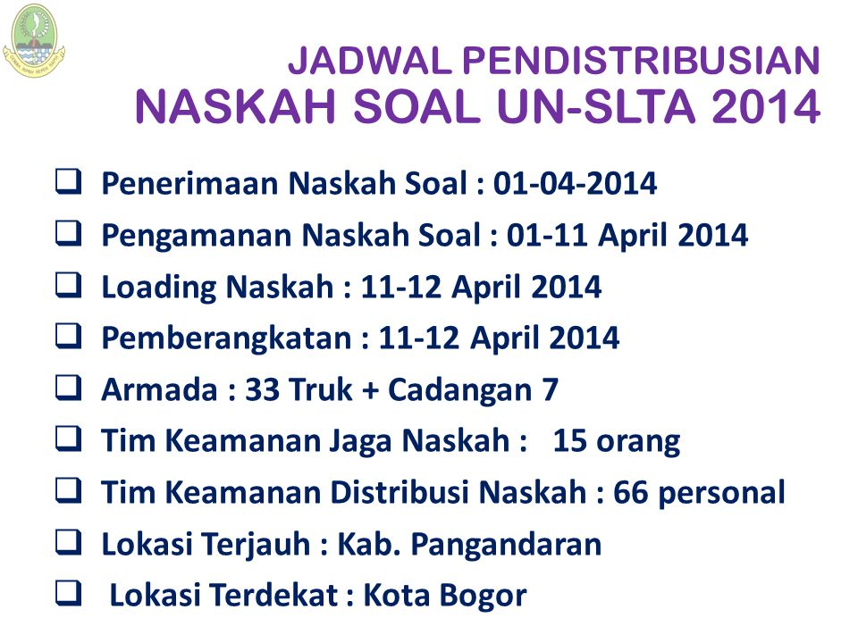 JADWAL PENDISTRIBUSIAN NASKAH SOAL UN-SLTA 2014