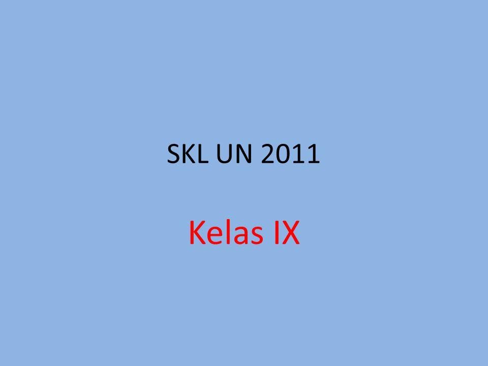 SKL UN 2011 Kelas IX