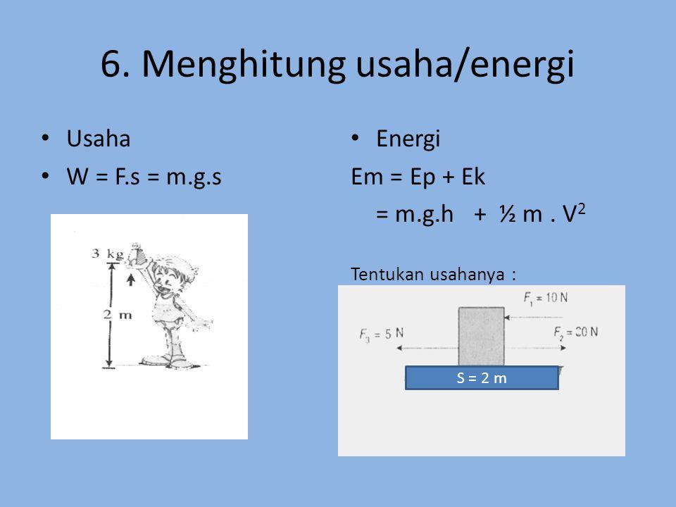 6. Menghitung usaha/energi