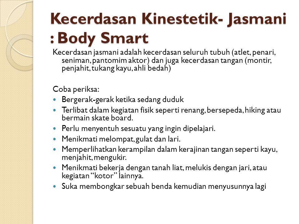 Kecerdasan Kinestetik- Jasmani : Body Smart