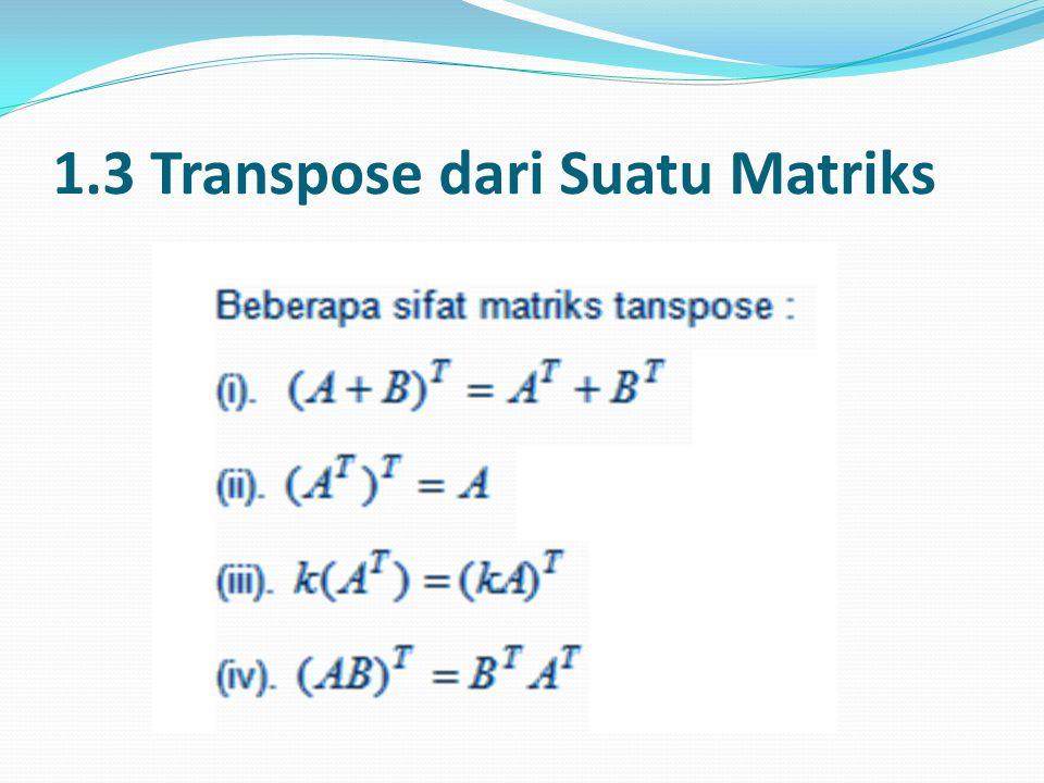 1.3 Transpose dari Suatu Matriks