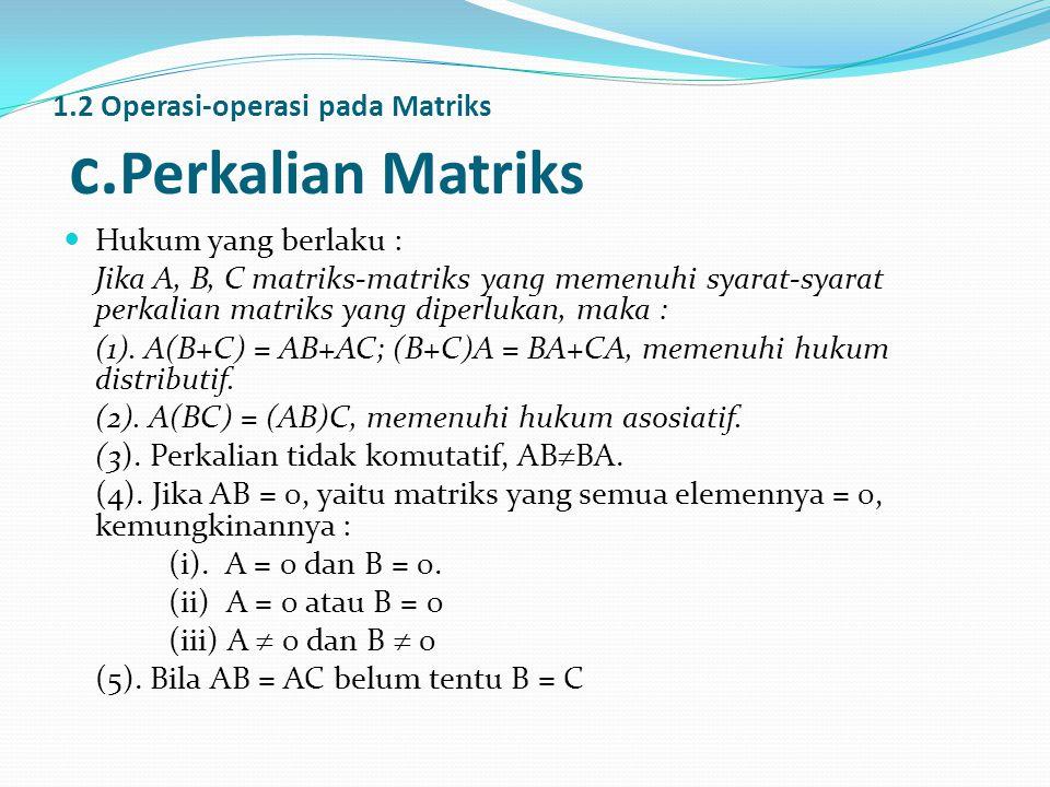 1.2 Operasi-operasi pada Matriks c.Perkalian Matriks