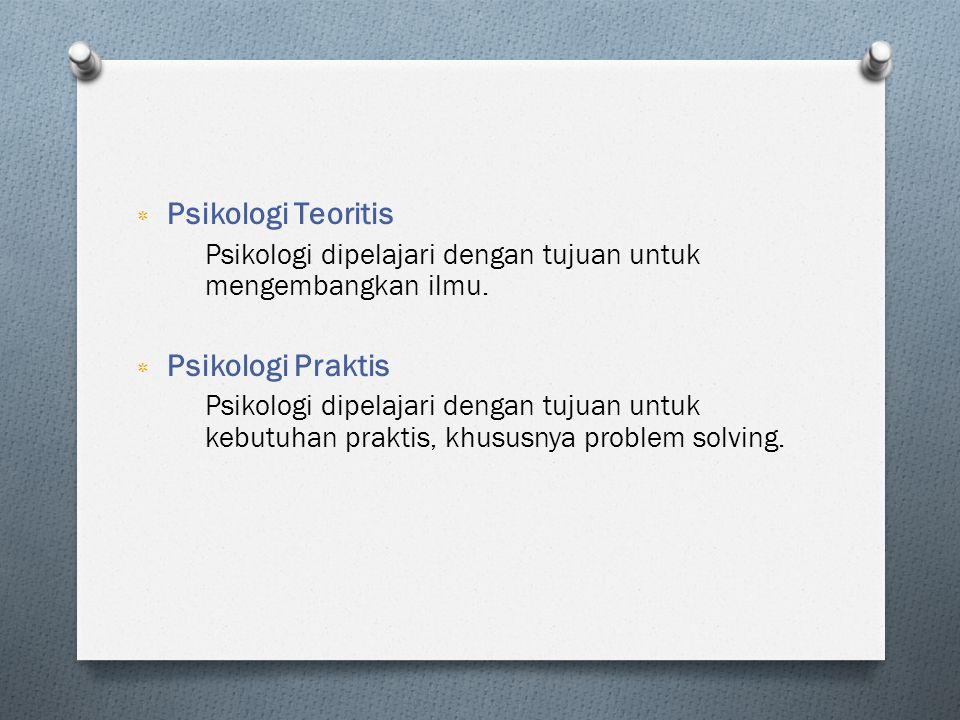 Psikologi Teoritis Psikologi Praktis