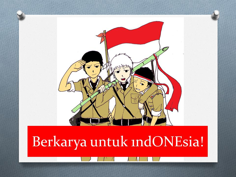 Berkarya untuk 1ndONEsia!