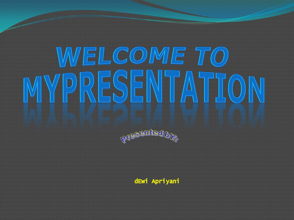 WELCOME TO MYPRESENTATION