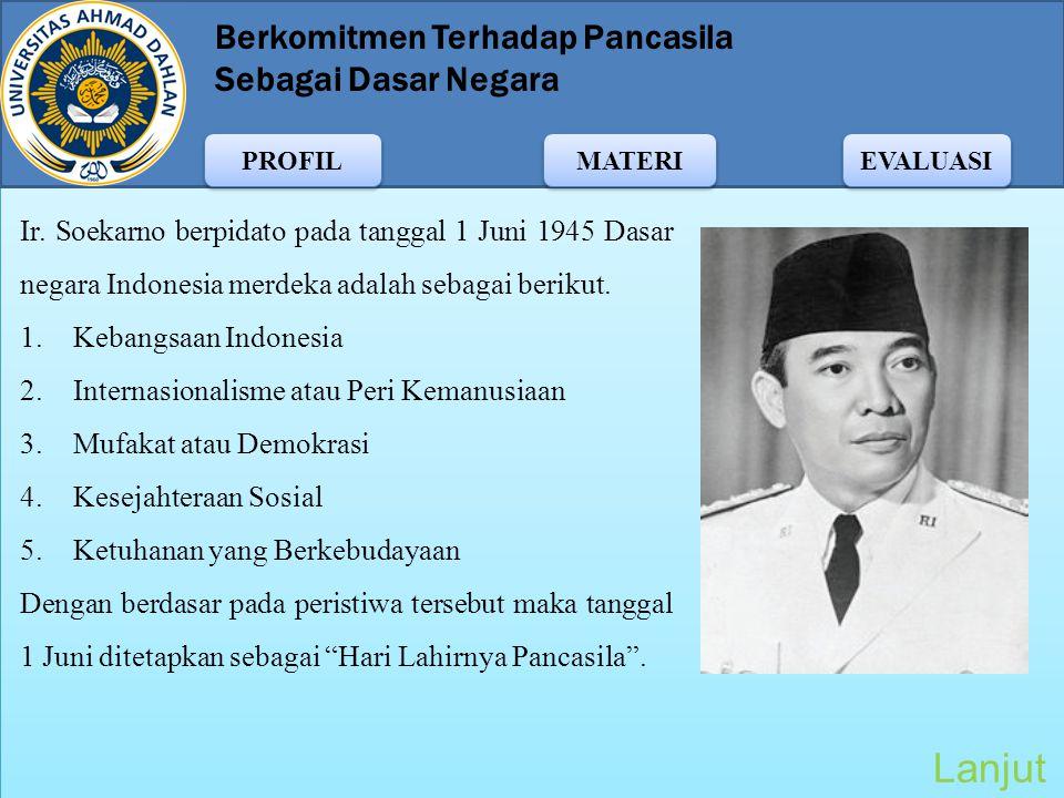 Ir. Soekarno berpidato pada tanggal 1 Juni 1945 Dasar negara Indonesia merdeka adalah sebagai berikut.