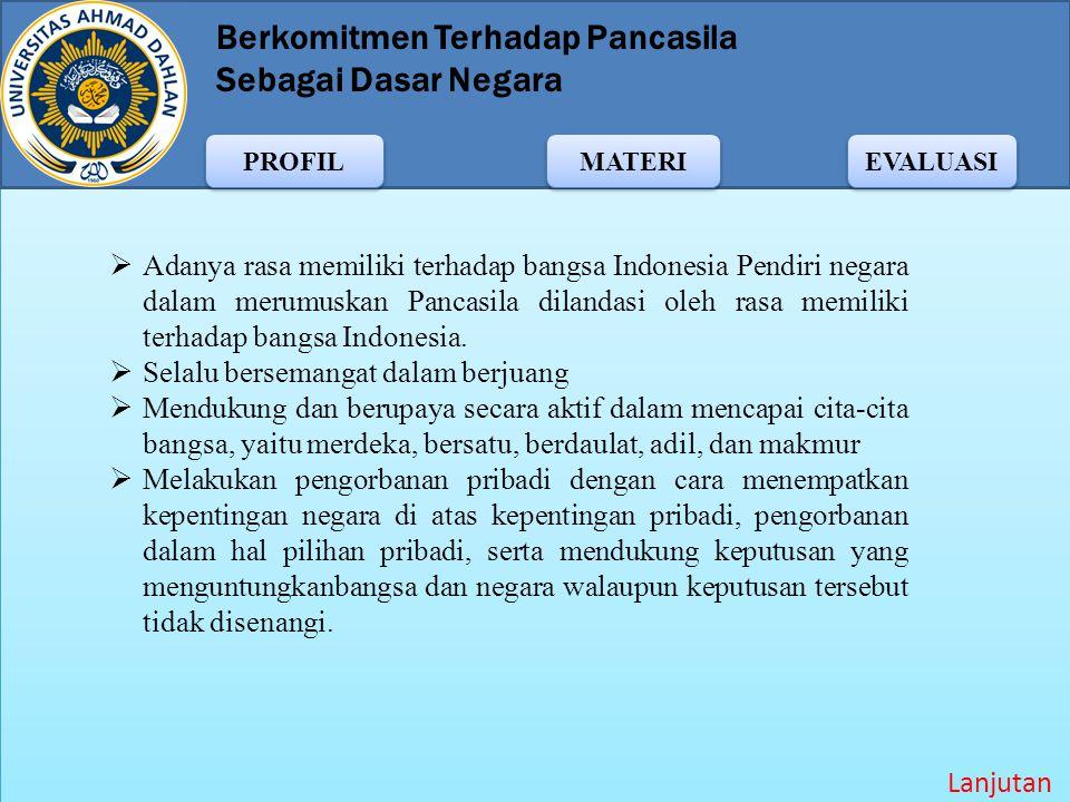 Adanya rasa memiliki terhadap bangsa Indonesia Pendiri negara dalam merumuskan Pancasila dilandasi oleh rasa memiliki terhadap bangsa Indonesia.