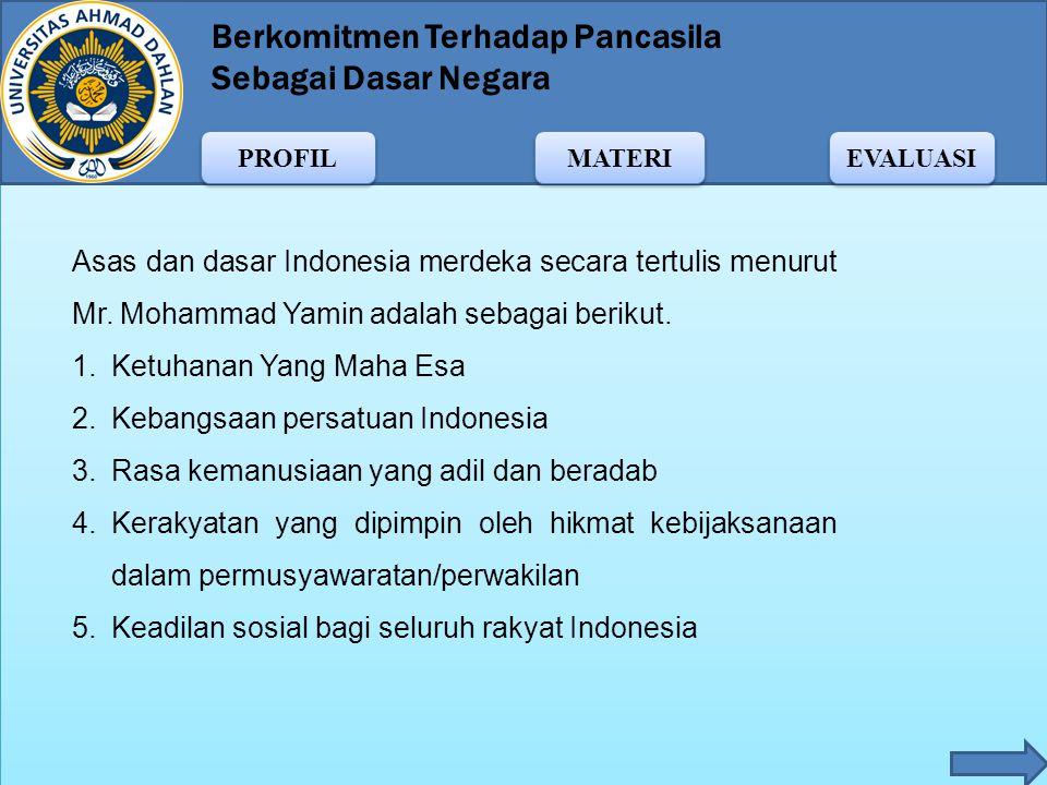 Asas dan dasar Indonesia merdeka secara tertulis menurut Mr