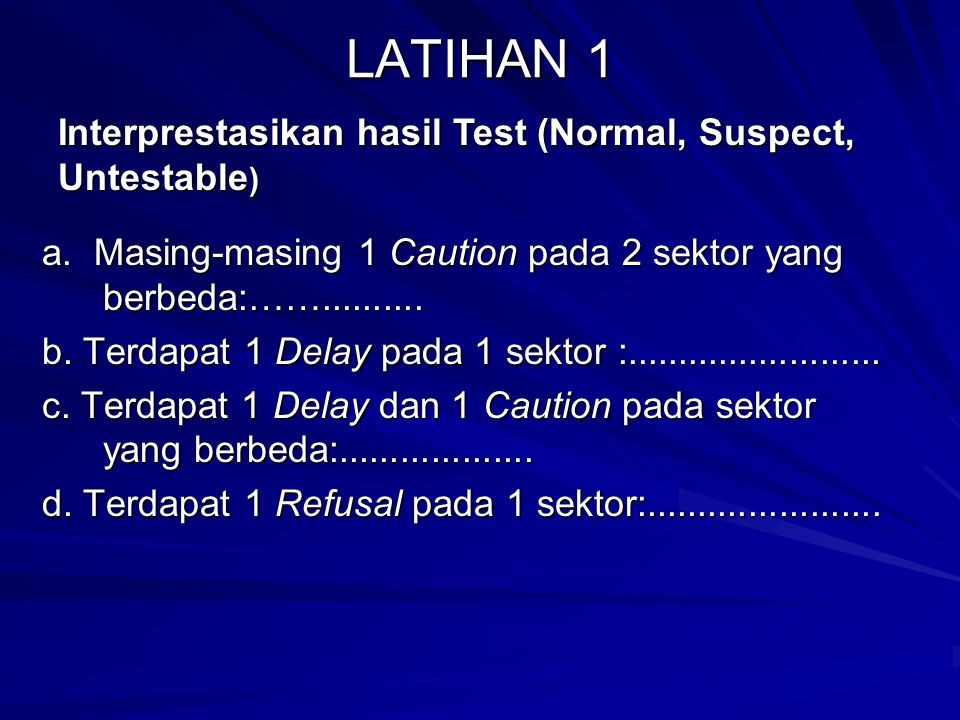 LATIHAN 1 Interprestasikan hasil Test (Normal, Suspect, Untestable)