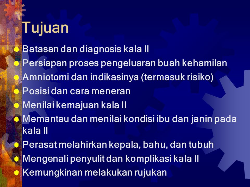 Tujuan Batasan dan diagnosis kala II